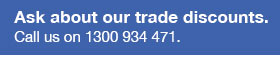 Ask about our trade discounts